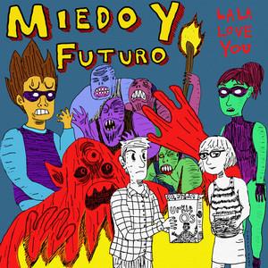 Miedo y futuro - La La Love You