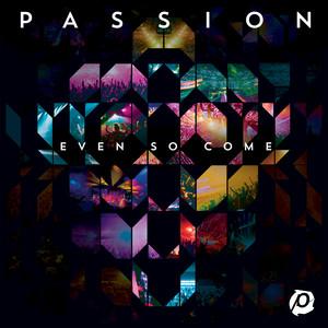Passion: Even So Come (Live) Albümü