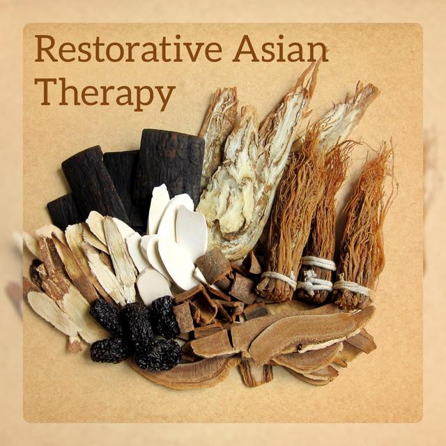 Restorative Asian Therapy: Blissful Zen Spa Wellness Music