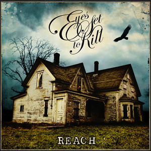 Reach - Eyes Set to Kill