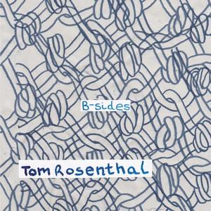 B-Sides - Tom Rosenthal