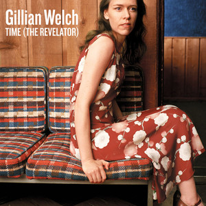 Time  - Gillian Welch