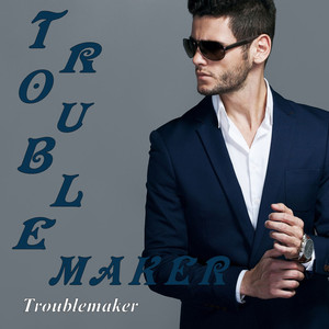 Troublemaker - Single - Troublemaker