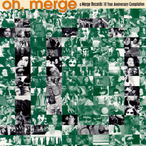 Oh, Merge: A Merge Records 10 Year Anniversary Compilation - Neutral Milk Hotel