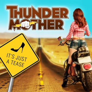 Thundermother, It's Just A Tease på Spotify