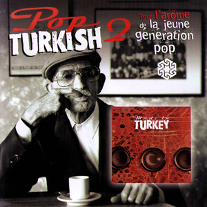 Pop Turkish 2 (La jeune génération pop Made In Turkey) Albümü