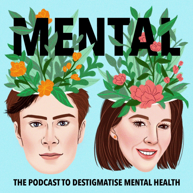 Mental The Podcast To Destigmatise Mental Health On Spotify