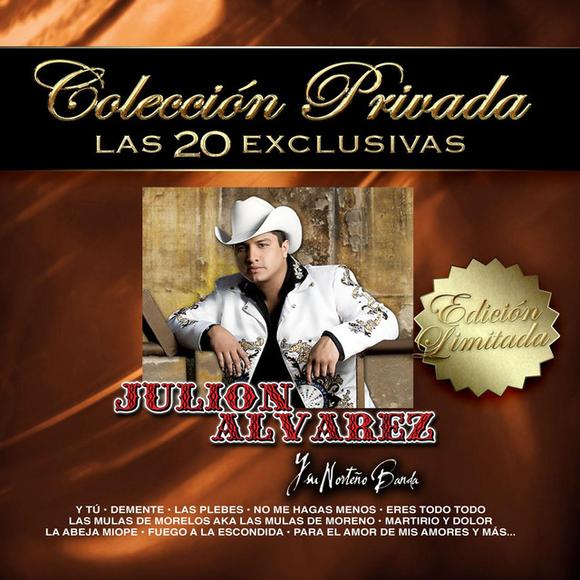 Colección Privada las 20 Exclusivas: Julion Alvarez y Su Norteño Banda