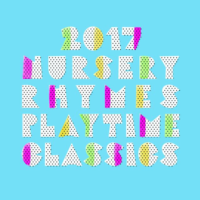 2017 Nursery Rhymes: Playtime Classics