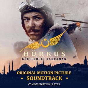 Hürkuş: Göklerdeki Kahraman (Original Motion Picture Soundtrack) Albümü