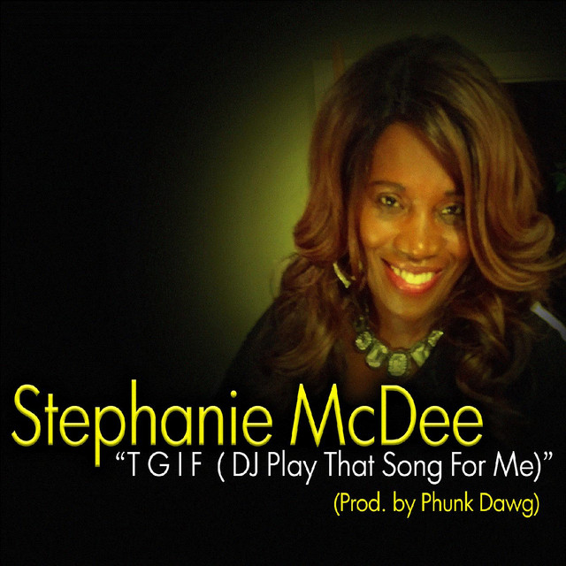 tgif dj play that song for me by stephanie mcdee on spotify