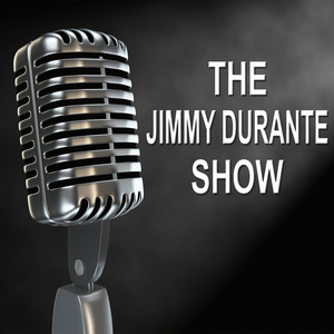 The Jimmy Durante Show - Old Time Radio Show album