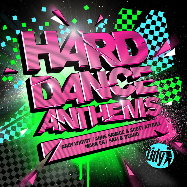 Hard Dance Anthems - Mixed By Andy Whitby, Anne Savage & Scott Attrill, Mark EG, Sam & Deano