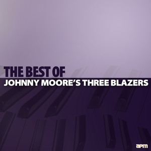 Johnny Moore's Three Blazers: The Best Of (feat. Ivory Joe Hunter) album