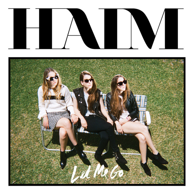 HAIM Let Me Go (Streaming Exclusive) album cover