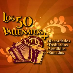 Los 50 vallenatos más recordados, dedicados, vendidos y sonados album