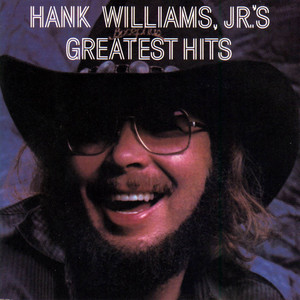 Greatest Hits - Hank Williams Jr