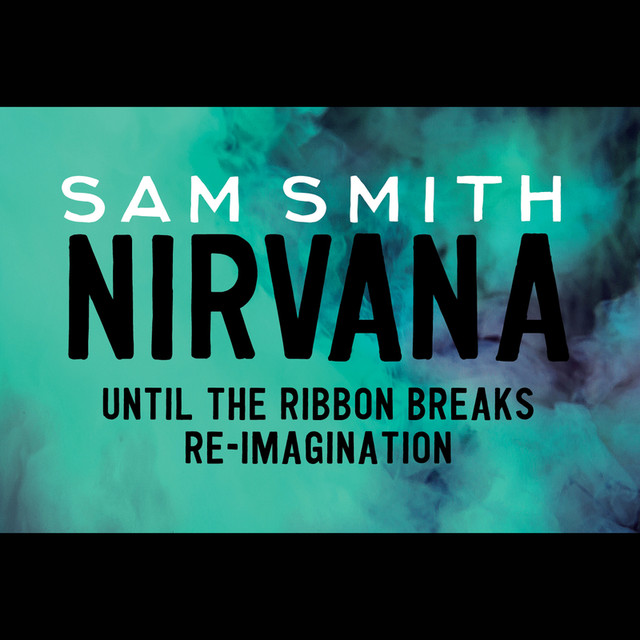 Nirvana (Until The Ribbon Breaks Re-Imagination)