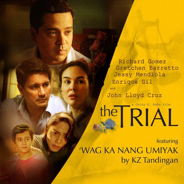 """Wag Ka Nang Umiyak (From """"The Trial"""")"""