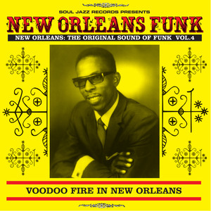 New Orleans Funk 4: Voodoo Fire In New Orleans 1951-75 album