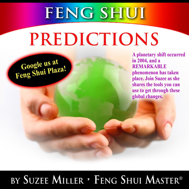 Feng Shui: Predictions Through 2023 by Suzee Miller Feng Shui Master
