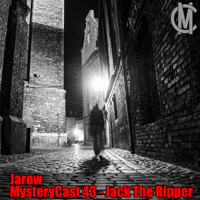 MysteryCast 43 - Jack The Ripper