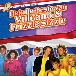 Heerlijk Hollands - Het Allerbeste van Frizzle Sizzle & Vulcano album