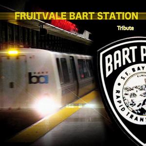 Fruitvale Bart Station Tribute