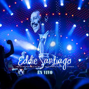 Eddie Santiago En Vivo