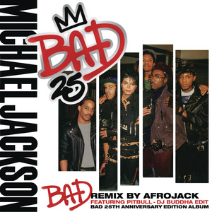 Bad (Remix By Afrojack Featuring Pitbull- DJ Buddha Edit) Albümü
