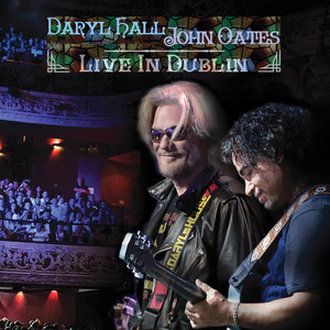 Daryl Hall & John Oates - Live in Dublin, Vol. 2
