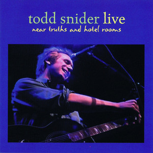 Near Truths and Hotel Rooms Live - Todd Snider