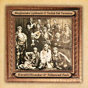Kürdili Hicazkâr & Nihavend Faslı Albümü