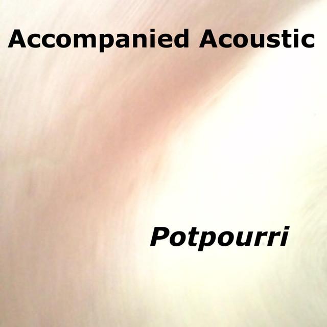 Album cover for Potpuorri by Accompanied Acoustic