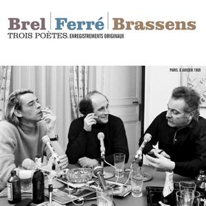 Trois poètes : Brel - Ferré - Brassens