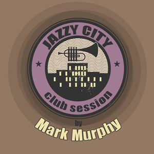 Jazzy City - Club Session by Mark Murphy album