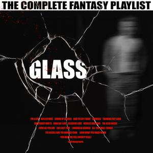 Glass - The Complete Fantasy Playlist