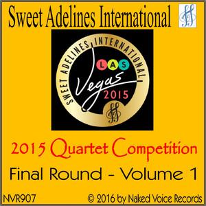 2015 Sweet Adelines International Quartet Competition - Final Round - Volume 1 album