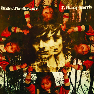 T. Hardy Morris - Dude, the Obscure