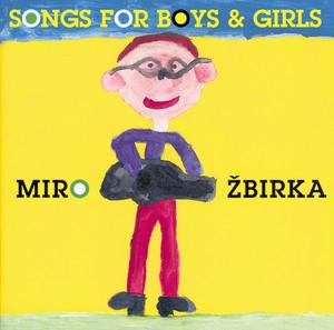 Miroslav Žbirka - Songs for boys and girls