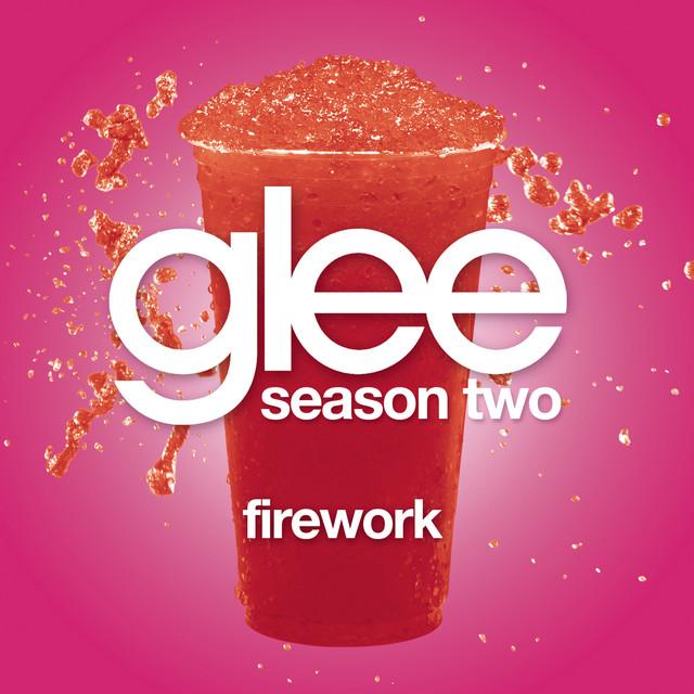 Firework (Glee Cast Version) by Glee Cast on Spotify