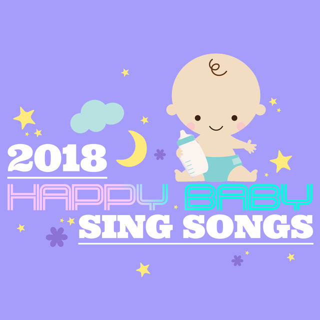2018 Happy Baby Sing Songs by Peaceful Music Baby Club on