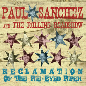Album cover for The Reclamation of the Pie Eyed Piper  by Paul Sanchez & The Rolling Road Show