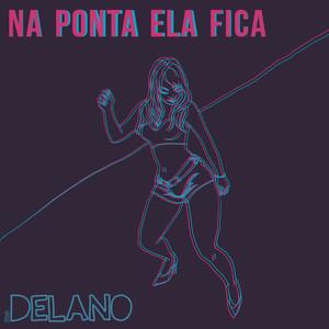 Na Ponta Ela Fica - Mc Delano