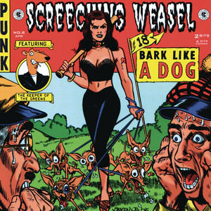 Bark Like a Dog - Screeching Weasel