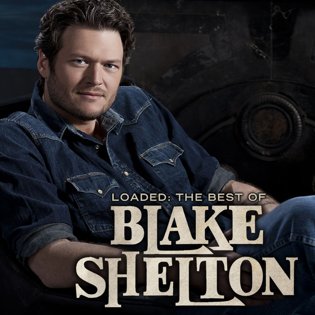 Blake Shelton Loaded: The Best of Blake Shelton album cover