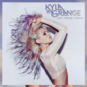 Kyla La Grange Cut Your Teeth cover