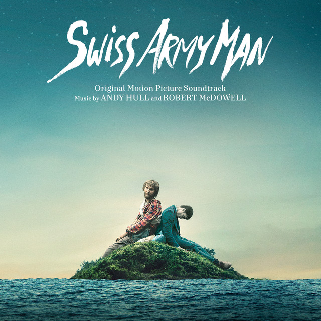 Swiss Army Man (Original Motion Picture Soundtrack)