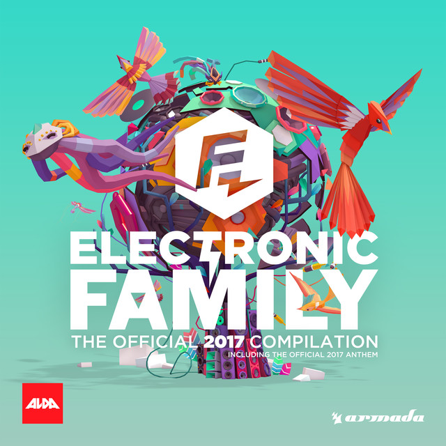 Electronic Family 2017 - The Official 2017 Compilation