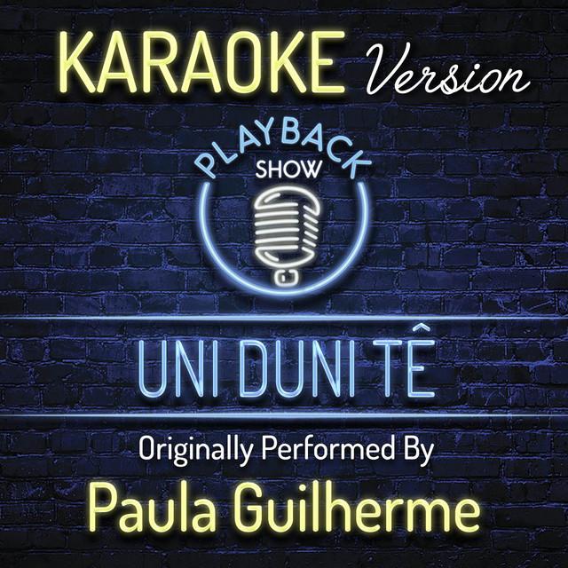 Uni Duni Tê (Originally Performed By Paula Guilherme